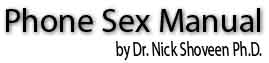 Phone Sex Manual by Dr. Nick Shoveen Ph.D.